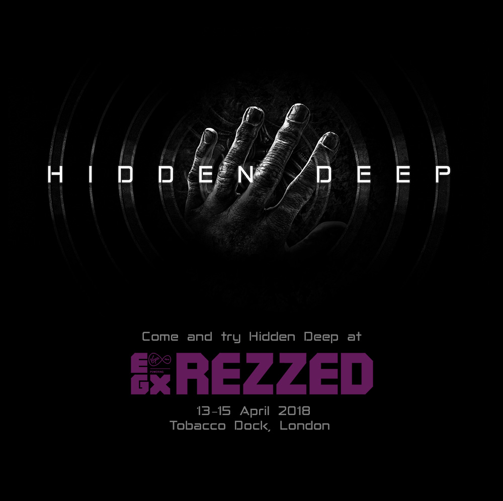 Try Hidden Deep on EGX Rezzed London 2018
